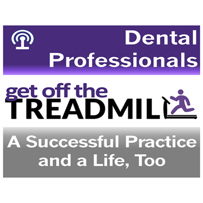 Your Drive-Time Dental Podcast!       The Get Off the Treadmill (GOTT) Podcast is for practice owners and leaders who want to: •	make MORE money in LESS time,  •	get off that dental treadmill, and  •	get back to the passion that brought them into dentistry, by •	rehumanizing dentistry and giving everyone their brain back  We are obsessed with how to build a successful practice and get a life too.