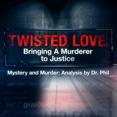 Cover art for Twisted Love: Bringing A Murderer To Justice EP4