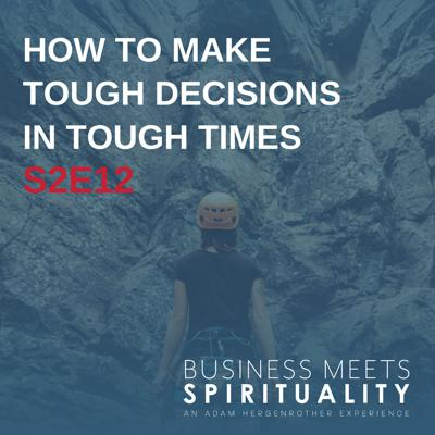 Cover art for S2E12: How To Make Tough Decisions In Tough Times