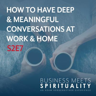 Cover art for S2E7. How to Have Deep & Meaningful Conversations at Work & Home