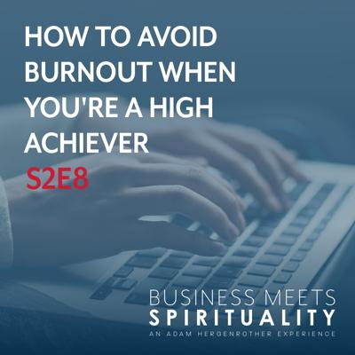 Cover art for S2E8. How to Avoid Burnout When You're a High Achiever