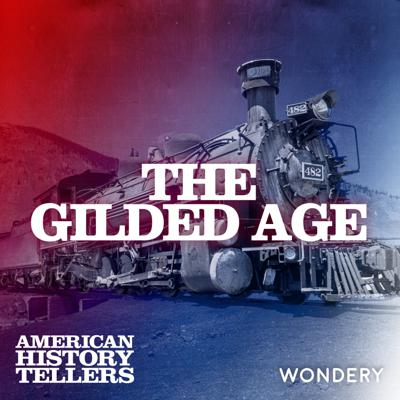 Cover art for The Gilded Age | What America Failed to Learn from the Gilded Age | 7