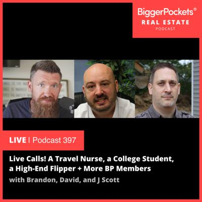 Cover art for 397: Live Calls! A Travel Nurse, a College Student, a High-End Flipper + More BP Members Put Brandon, David, and J Scott on the Hot Seat