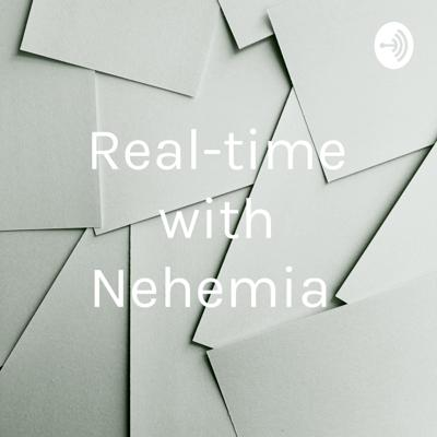 Real-time with Nehemia