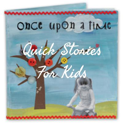 quick Stories For Kids