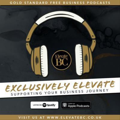 Exclusively Elevate Business Podcast