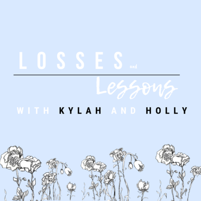 Taking Ls: Losses and Lessons With Kylah & Holly