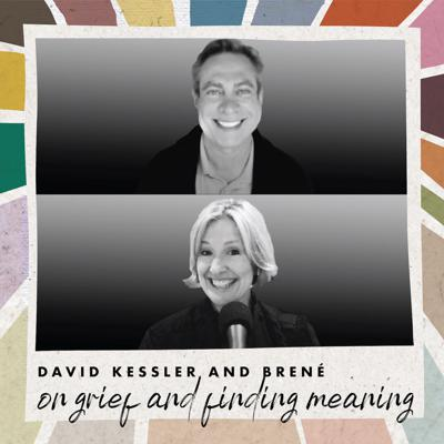 Cover art for David Kessler and Brené on Grief and Finding Meaning