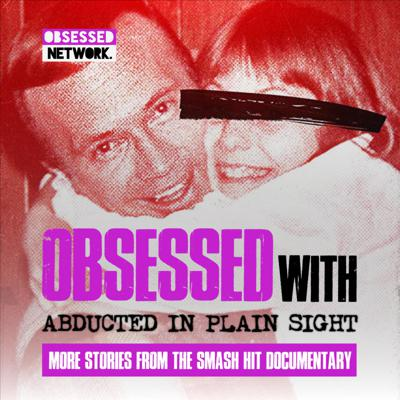 Cover art for PREVIEW: Obsessed With Abducted in Plain Sight