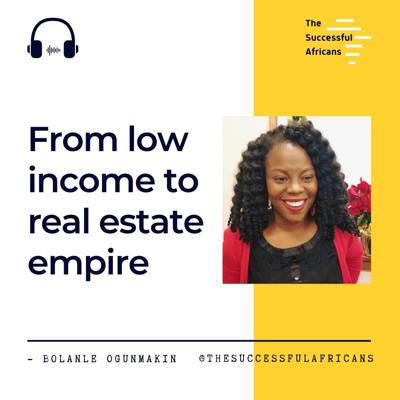 Cover art for 1: From low income to a real estate empire - Bolanle Ogunmakin