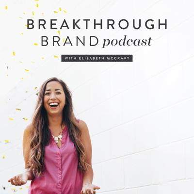 Welcome to the Breakthrough Brand Podcast, hosted by Elizabeth McCravy. Each week, I'll bring you workshop-style trainings that teach you how to stand out online, design success from the inside out, and create a breakthrough business. It's time to turn viewers into raving fans and design the business and life of your dreams.