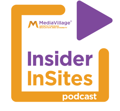 MediaVillage's Insider InSites podcast on Media, Marketing and Advertising