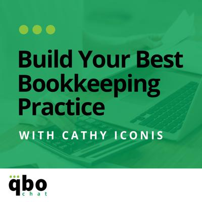 The Build Your Best Bookkeeping Practice Podcast is hosted by Cathy Iconis, founder of QBOchat. She is on a mission to help YOU build a bookkeeping practice of your dreams. No telling you what to do - just ideas, inspiration, and a little of her trademark craziness to help you build your best bookkeeping practice.